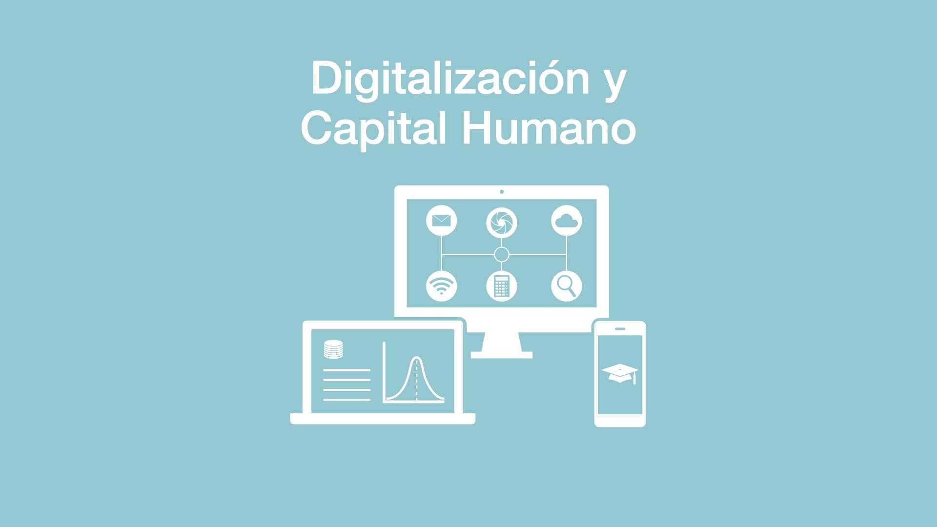 Digitalizacion y capital humano